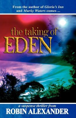 The Taking of Eden - Alexander, Robin