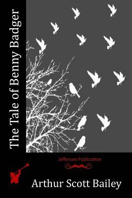 The Tale of Benny Badger - Bailey, Arthur Scott