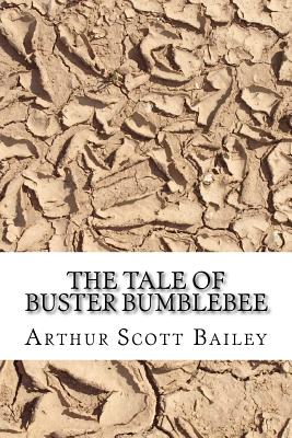 The Tale of Buster Bumblebee - Bailey, Arthur Scott