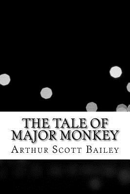 The Tale of Major Monkey - Bailey, Arthur Scott