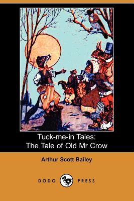 The Tale of Old Mr. Crow - Bailey, Arthur Scott