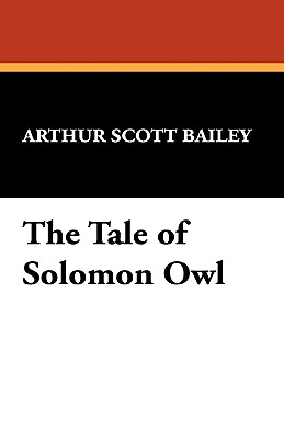 The Tale of Solomon Owl - Bailey, Arthur Scott
