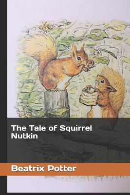 The Tale of Squirrel Nutkin - Potter, Beatrix