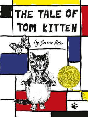 The Tale of Tom Kitten - Potter, Beatrix, and The Rodnik Band (Designer)