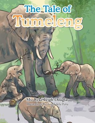 The Tale of Tumeleng - Douglas, MS Ryke Leigh