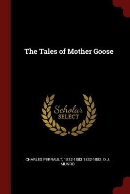 The Tales of Mother Goose - Perrault, Charles