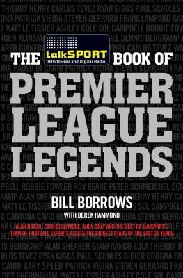 The talkSPORT Book of Premier League Legends - Borrows, Bill, and Hammond, Derek, and talkSPORT