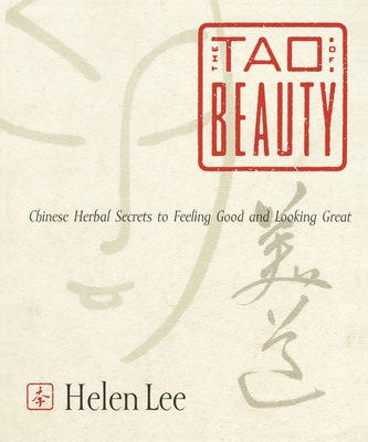 The Tao of Beauty - Lee, Helen, and Lee, Jenny