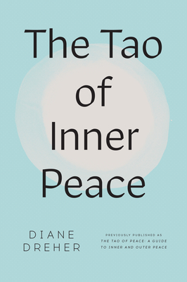 The Tao of Inner Peace - Dreher, Diane, PhD