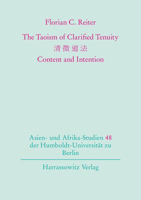 The Taoism of Clarified Tenuity: Content and Intention - Reiter, Florian C