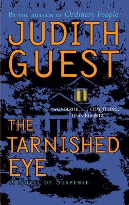 The Tarnished Eye: A Novel of Suspense - Guest, Judith