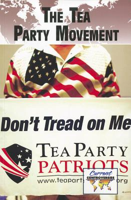 The Tea Party Movement - Miller, Debra A (Editor)
