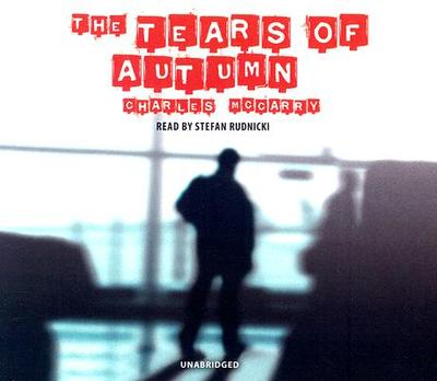 The Tears of Autumn - McCarry, Charles, and Rudnicki, Stefan (Read by)
