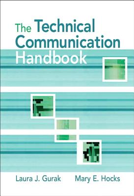 The Technical Communication Handbook - Gurak, Laura J, Professor, and Hocks, Mary E