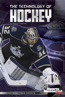 The Technology of Hockey - Frederick, Shane