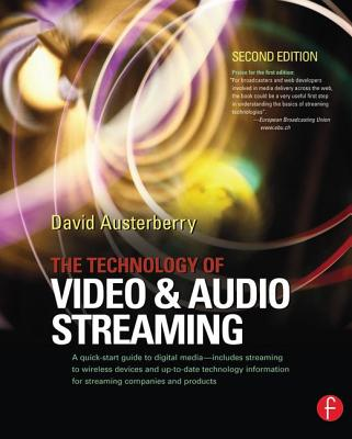 The Technology of Video and Audio Streaming - Austerberry, David