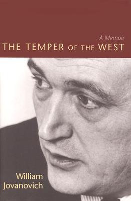 The Temper of the West: A Memoir - Jovanovich, William