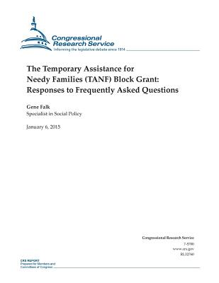 The Temporary Assistance for Needy Families (Tanf) Block Grant: Responses to Frequently Asked Questions - Congressional Research Service