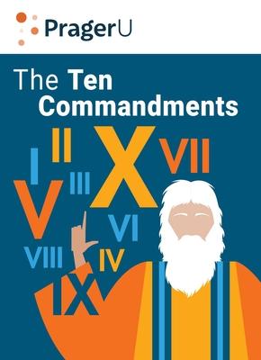 The Ten Commandments: Still the Best Moral Code - Prager, Dennis