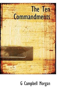 The Ten Commandments - Morgan, G Campbell