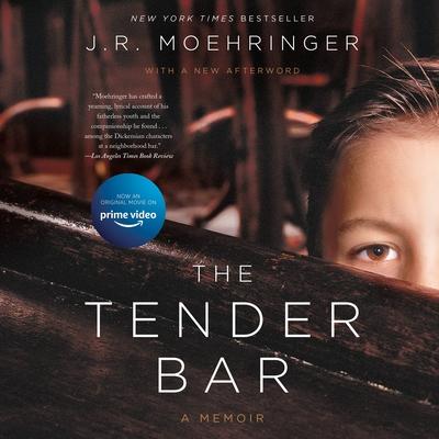 The Tender Bar: A Memoir - Moehringer, J R (Read by)