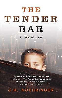 The Tender Bar - Moehringer, J. R.