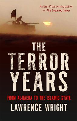 The Terror Years: From al-Qaeda to the Islamic State - Wright, Lawrence