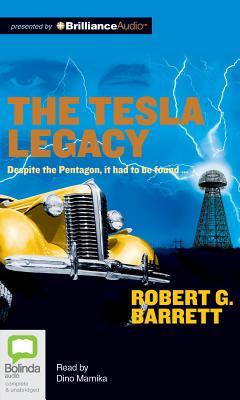 The Tesla Legacy - Barrett, Robert G, and Kelly, John, and Marnika, Dino (Read by)