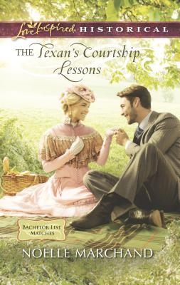 The Texan's Courtship Lessons - Marchand, Noelle