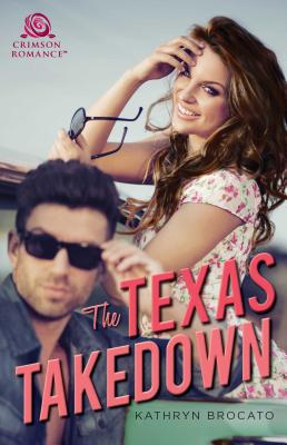 The Texas Takedown - Brocato, Kathryn