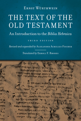 The Text of the Old Testament: An Introduction to the Biblia Hebraica - Wurthwein, Ernst, and Fischer, Alexander Achilles, and Rhodes, Erroll F (Translated by)