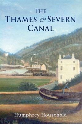 The Thames and Severn Canal - Household, Humphrey