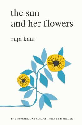 The The Sun and Her Flowers - Kaur, Rupi