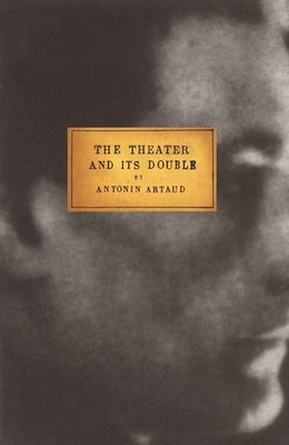 The Theater and Its Double - Artaud, Antonin, and Richard, Mary C (Translated by)