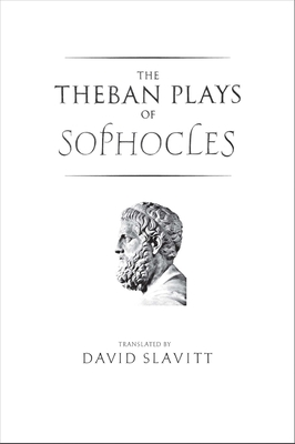 The Theban Plays of Sophocles - Sophocles