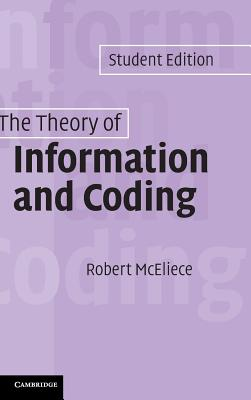 The Theory of Information and Coding - McEliece, R J