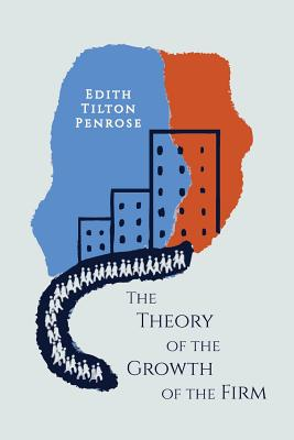 The Theory of the Growth of the Firm - Penrose, Edith