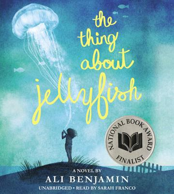 The Thing about Jellyfish - Benjamin, Ali, and Franco, Sarah (Read by)