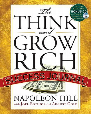 The Think and Grow Rich Success Journal - Hill, Napoleon, and Fotinos, Joel, and Gold, August