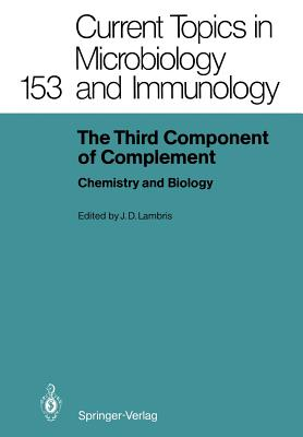 The Third Component of Complement: Chemistry and Biology - Lambris, John D, Ph.D. (Editor)