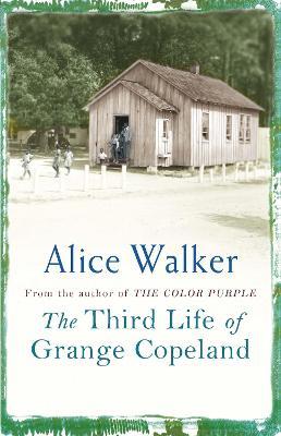 The Third Life of Grange Copeland - Walker, Alice