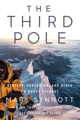 The Third Pole: Mystery, Obsession, and Death on Mount Everest - Synnott, Mark