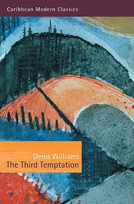 The Third Temptation - Williams, Denis, and Ramraj, Victor J (Introduction by)