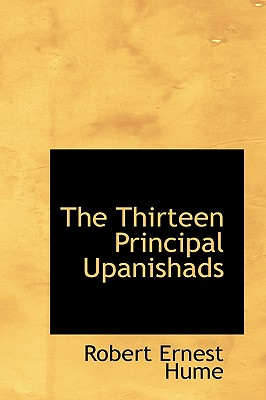 The Thirteen Principal Upanishads - Hume, Robert Ernest