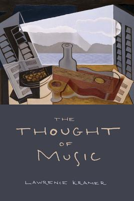 The Thought of Music - Kramer, Lawrence