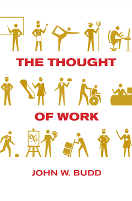 The Thought of Work - Budd, John W