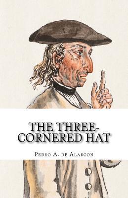 The Three-Cornered Hat - De Alarcon, Pedro Antonio, and De Fabris, B K (Editor)