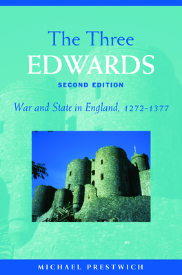The Three Edwards: War and State in England 1272-1377 - Prestwich, Michael, Professor