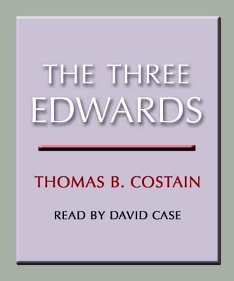 The Three Edwards - Costain, Thomas B