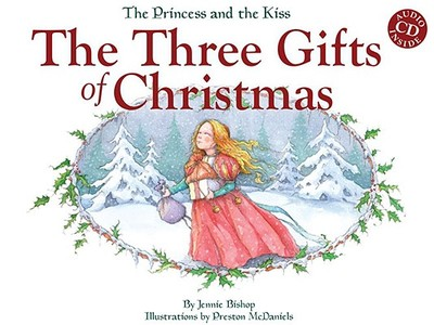 The Three Gifts of Christmas: Book with Audio CD - Bishop, Jennie, and McDaniels, Preston